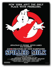 Ghostbusters New Hampshire present Spilled Milk