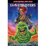 Ghostbusters: Who Ya Gonna Call Trade Paperback