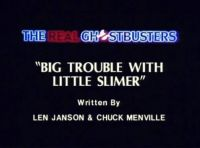 Big Trouble with Little Slimer Title.jpg